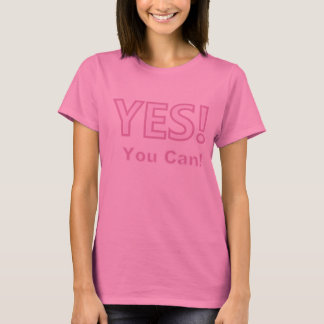 Yes You Can! Encouragement Word Text Design T-Shirt