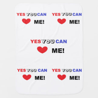 Yes You Can Love Me - Baby Blanket
