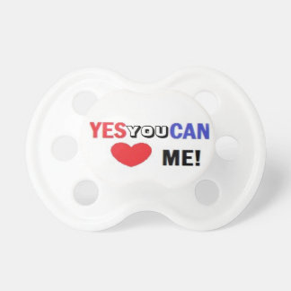 Yes You Can Love Me! - BO Pacifier