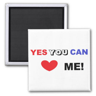 Yes You Can Love Me! - Magnet