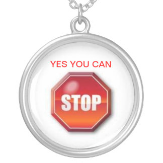 YES YOU CAN STOP, NECKLACE