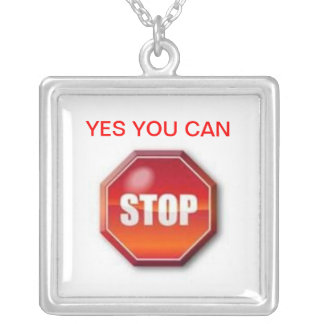 YES YOU CAN STOP SQUARE PENDANT NECKLACE