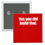 YES YOU DID BUILD THAT -.png Buttons