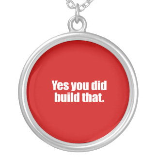 YES YOU DID BUILD THAT -.png Round Pendant Necklace