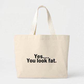 Yes You Look Fat Jumbo Tote Bag