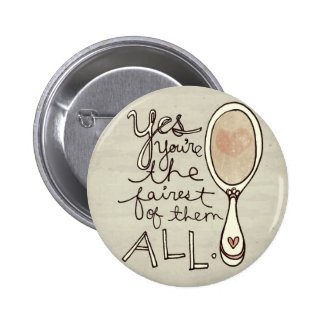 yes you're the fairest pinback buttons