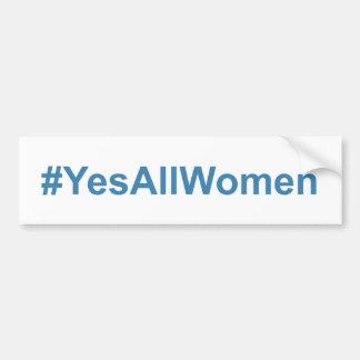 #YesAllWomen Pegatina Para Auto