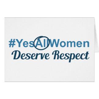 #YesAllWomen Deserve Respect Card