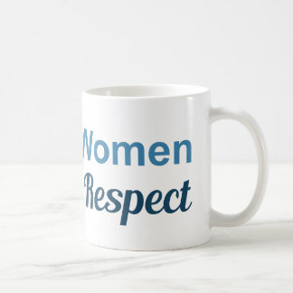 #YesAllWomen Deserve Respect Classic White Coffee Mug