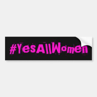 #YesAllWomen Feminist Bumper Sticker