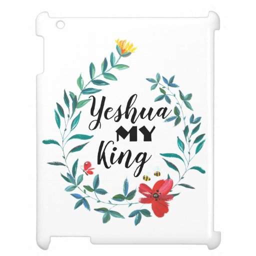 Yeshua My King Beautiful Case for the iPad