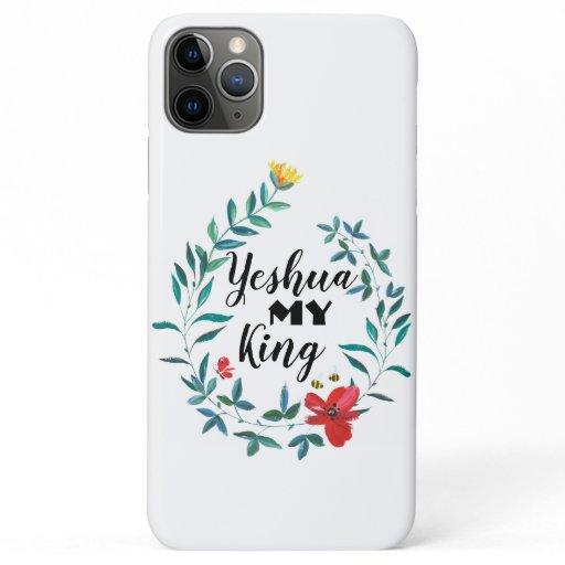 Yeshua My King Beautiful iPhone 11 Pro Max Case