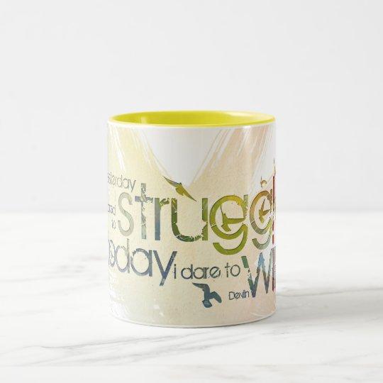 Yesterday I dared to struggle, today I dare to Win Two-Tone Coffee Mug