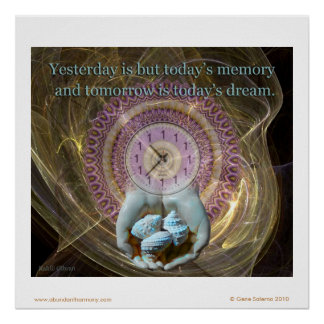 Yesterday is but today's memory... poster