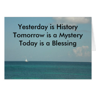 Yesterday is History Card