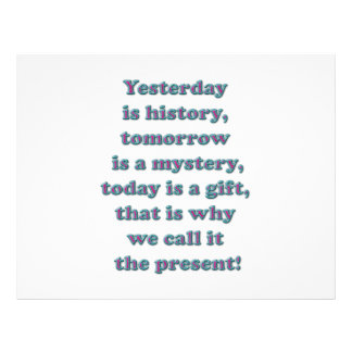 "Yesterday is history 8.5"" x 11"" flyer"
