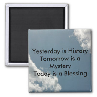 Yesterday is History Magnet