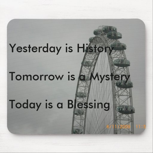 Yesterday is History Mouse Pad