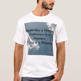Yesterday is History T-Shirt