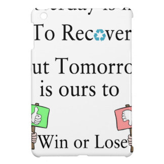 Yesterday is not ours to Recover, But Tomorrow is iPad Mini Cases