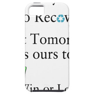 Yesterday is not ours to Recover, But Tomorrow is iPhone SE/5/5s Case