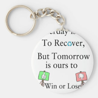 Yesterday is not ours to Recover, But Tomorrow is Keychain