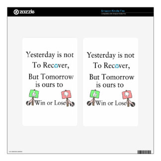 Yesterday is not ours to Recover, But Tomorrow is Kindle Fire Skins