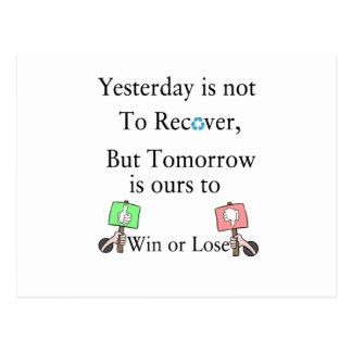 Yesterday is not ours to Recover, But Tomorrow is Postcard