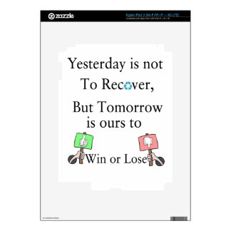 Yesterday is not ours to Recover, But Tomorrow is Skin For iPad 3