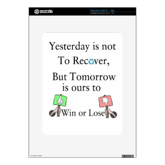 Yesterday is not ours to Recover, But Tomorrow is Skin For The iPad