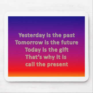 yesterday is the past mouse pad