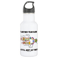 Yet Another Year Older Still Just As Twisted DNA 18oz Water Bottle