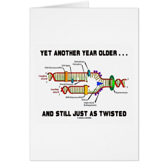 Yet Another Year Older Still Just As Twisted DNA Card
