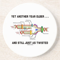 Yet Another Year Older Still Just As Twisted DNA Drink Coaster