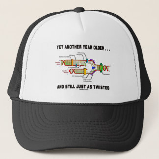 Yet Another Year Older Still Just As Twisted DNA Trucker Hat