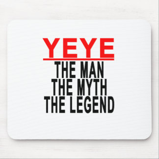 Yeye The Man The Myth The Legend Tees.png Mouse Pad