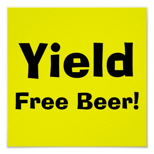 Yield, Free Beer!-Poster