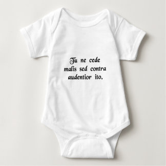 Yield not to misfortunes, but advance all the more baby bodysuit