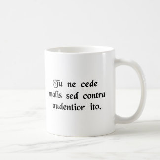 Yield not to misfortunes, but advance all the more coffee mug