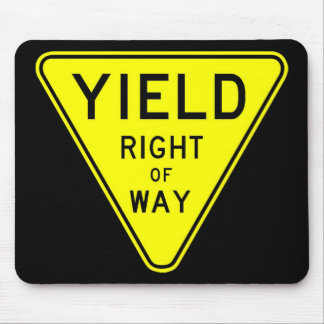 yield right of way mousepads