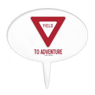 Yield To Adventure (Yield Sign) Cake Topper