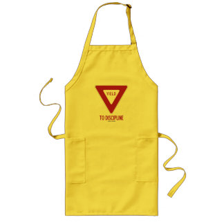 Yield To Discipline (Yield Sign Humor) Long Apron