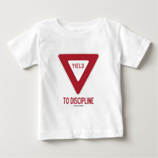 Yield To Discipline (Yield Sign Humor) Baby T-Shirt