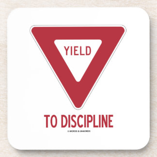 Yield To Discipline (Yield Sign Humor) Drink Coaster