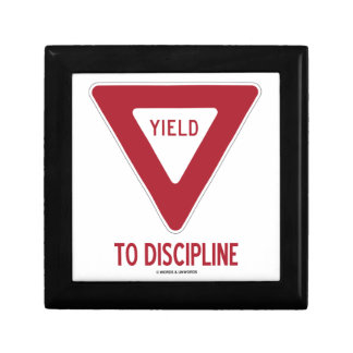 Yield To Discipline (Yield Sign Humor) Jewelry Box