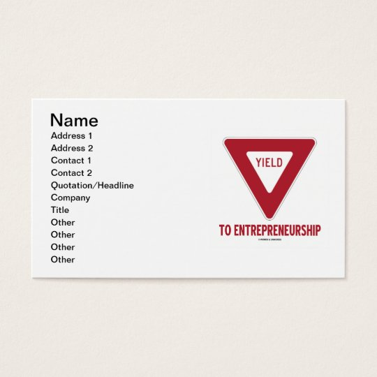 Yield To Entrepreneurship (Yield Sign) Business Card