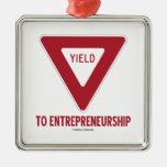 Yield To Entrepreneurship (yield Sign) Metal Ornament at Zazzle