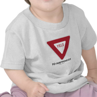Yield To Happiness Transportation Yield Sign T-shirt