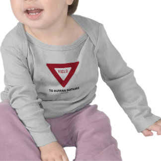 Yield To Human Nature (Transportation Yield Sign) Tees