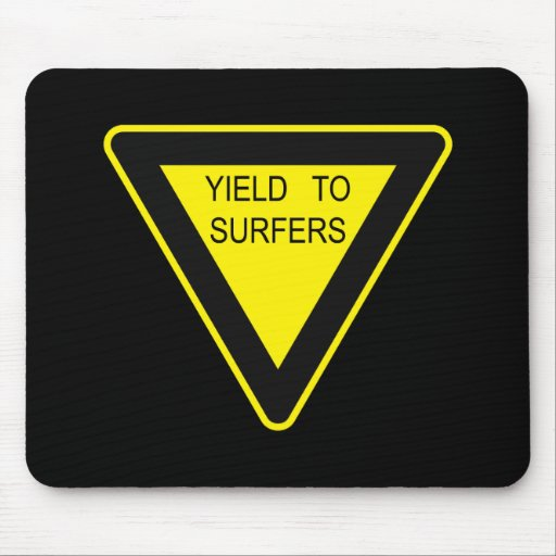 YIELD TO SURFERS SIGN MOUSE PAD